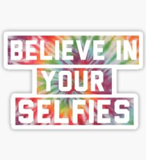 Believe in you Selfies! Sticker