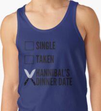 SINGLE TAKEN HANNIBAL'S DINNER DATE Tank Top