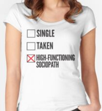 SHERLOCK SINGLE TAKEN HIGH FUNCTIONING SOCIOPATH Women's Fitted Scoop T-Shirt