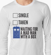 SINGLE TAKEN WAITING FOR A MAD MAN WITH A BOX Long Sleeve T-Shirt