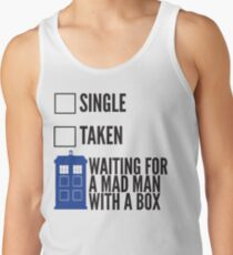 SINGLE TAKEN WAITING FOR A MAD MAN WITH A BOX Tank Top
