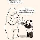 Happy Birthday for me! by Panda And Polar Bear