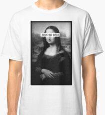 Mona Lisa - Trust no bitch Classic T-Shirt