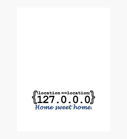 127.0.0.0 - Home sweet Home VRS2 Photographic Print