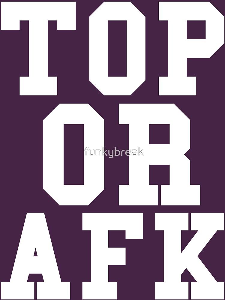 Top Or Afk by funkybreak