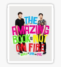 The Amazing Book Is Not On Fire / Dan And Phil Sticker