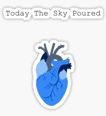 Today The Sky Poured Sticker