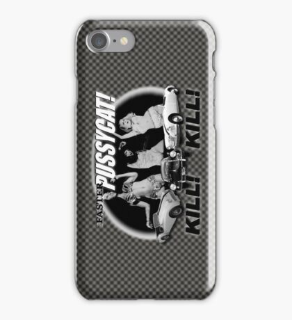 Faster Pussycat! Kill! Kill! iPhone Case/Skin