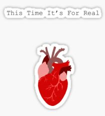 This Time It's For Real Sticker