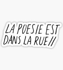 La Poesie Est Dans La Rue Sticker