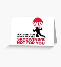 Skydiving is not for the unlucky ones! Greeting Card