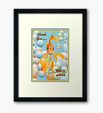 Thank You, You're Golden Vermillion Goldfish Humor Framed Print