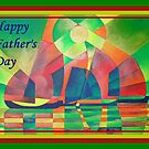 Happy Father's Day Sea of Green With Cubist Abstract Junks  by taiche