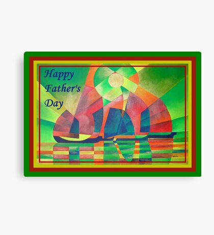 Happy Father's Day Sea of Green With Cubist Abstract Junks  Canvas Print