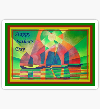 Happy Father's Day Sea of Green With Cubist Abstract Junks  Sticker