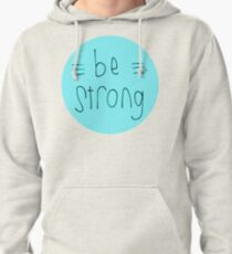 Be Strong (Blue) Pullover Hoodie