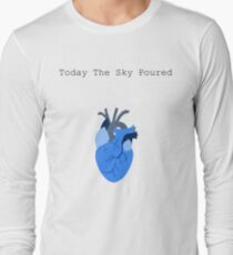 Today The Sky Poured Long Sleeve T-Shirt