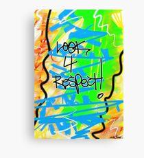Look 4 Respect! Canvas Print