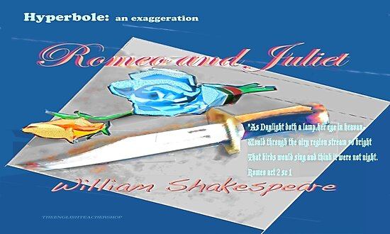 Romeo And Juliet Hyperbole Posters By Kayedreamsart Redbubble