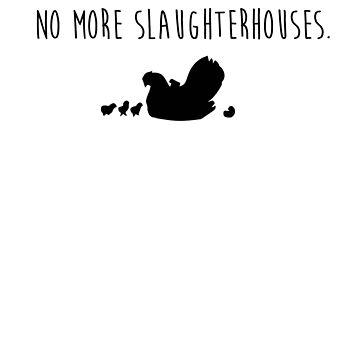No More Slaughterhouses by duallas