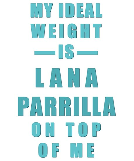 My Ideal Weight is Lana Parrilla On Top of Me by MadameMayorRM