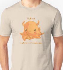 Hug Me. I'm Opistoteuthis Adorabilis. T-Shirt