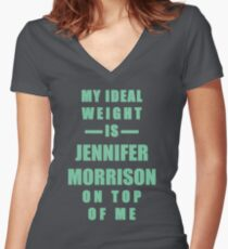 My Ideal Weight is Jennifer Morrison On Top of Me Women's Fitted V-Neck T-Shirt