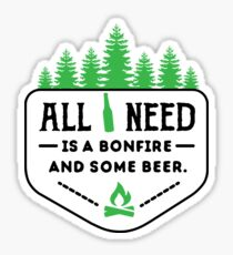 All you need is a bonfire and some beer!  Sticker