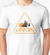 I suffer from Obsessive Camping Disorder T-Shirt