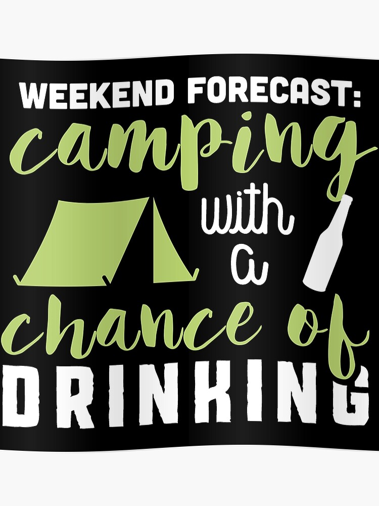 14f304c4b Weekend forecast: camping with a chance of drinking!