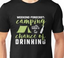 Weekend forecast: camping with a chance of drinking! Unisex T-Shirt