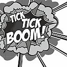Tick Tick Boom! by byway