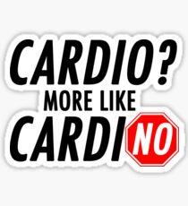 Cardio? More Like CardiNO Sticker