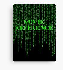 Movie Reference - The Matrix Canvas Print