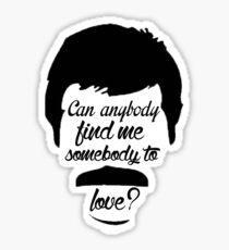 Somebody To Love Sticker