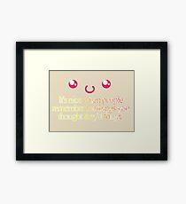 Cute Saying Framed Print