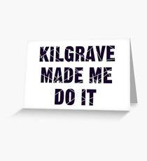 KILGRAVE Greeting Card