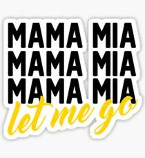 Mama Mia Mama Mia Mama Mia... Sticker