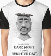 For every dark night there's a brighter day Graphic T-Shirt