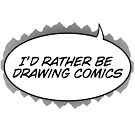 i'd rather be drawing comics by Jennifer Snyder