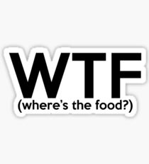 WTF- wheres the food? Sticker