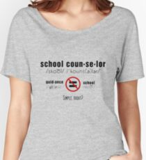 School Counselor doesn't = Guidance Counselor Women's Relaxed Fit T-Shirt