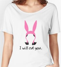 i will cut you // louise Women's Relaxed Fit T-Shirt
