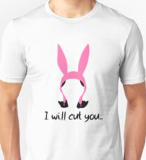 i will cut you // louise T-Shirt