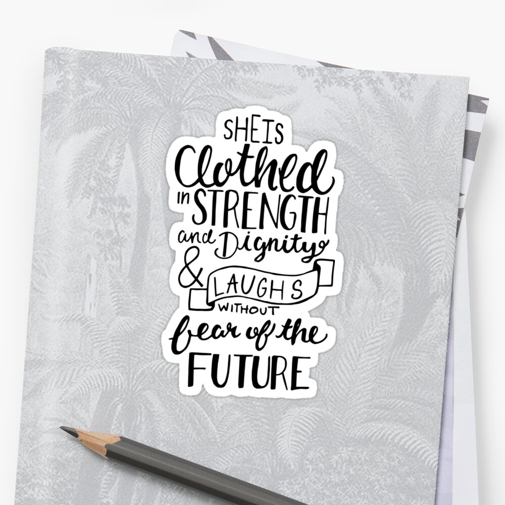 "She Is Clothed With Strength And Dignity Canvas: ""She Is Clothed In Strength And Dignity"" Stickers By"
