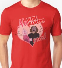 NO WIRE HANGERS Unisex T-Shirt