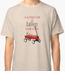Load of Love Classic T-Shirt