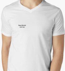 Nosey little sh*t aren't you Men's V-Neck T-Shirt