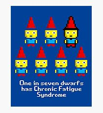 One in 7 dwarfs has Chronic Fatigue Syndrome Photographic Print