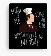 blood is red, veins are blue, would you let me eat you? - cannibal pun Canvas Print